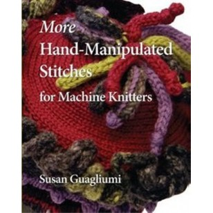 More Hand-Manipulated Stitches for Machine Knitters by Susan Guaglium(Colorful)