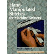 Hand-Manipulated Stitches for Machine Knitters by Susan Guaglium(Hard Cover)