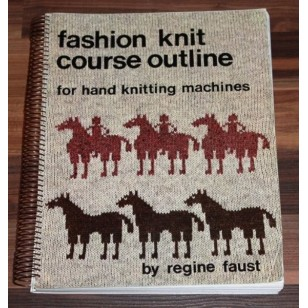 Fashion Knit Course Outline for Hand Knitting Machine by Regine Faust